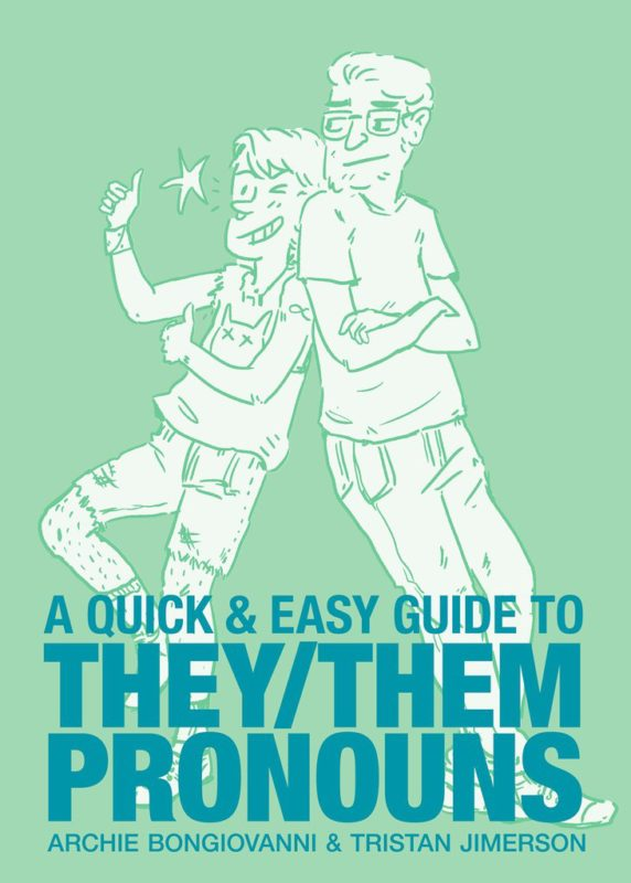 Review: A Quick & Easy Guide to They/Them Pronouns by Archie Bongiovanni & Tristan Jimerson