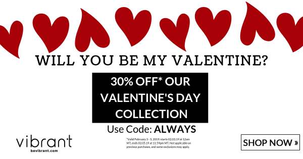 red hearts lining the top of a white graphic; 'Will you be my Valentine? 30% off* our Valentine's Day collection   Use code: ALWAYS'