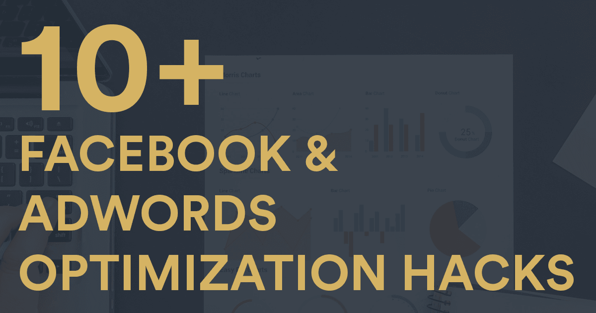 Facebook And Adwords Optimization Hacks