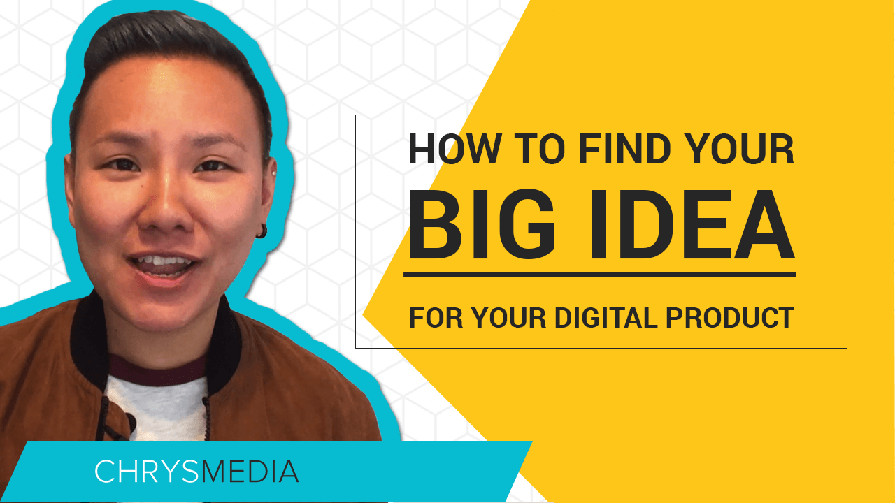 How To Find Your BIG IDEA For Your Digital Product