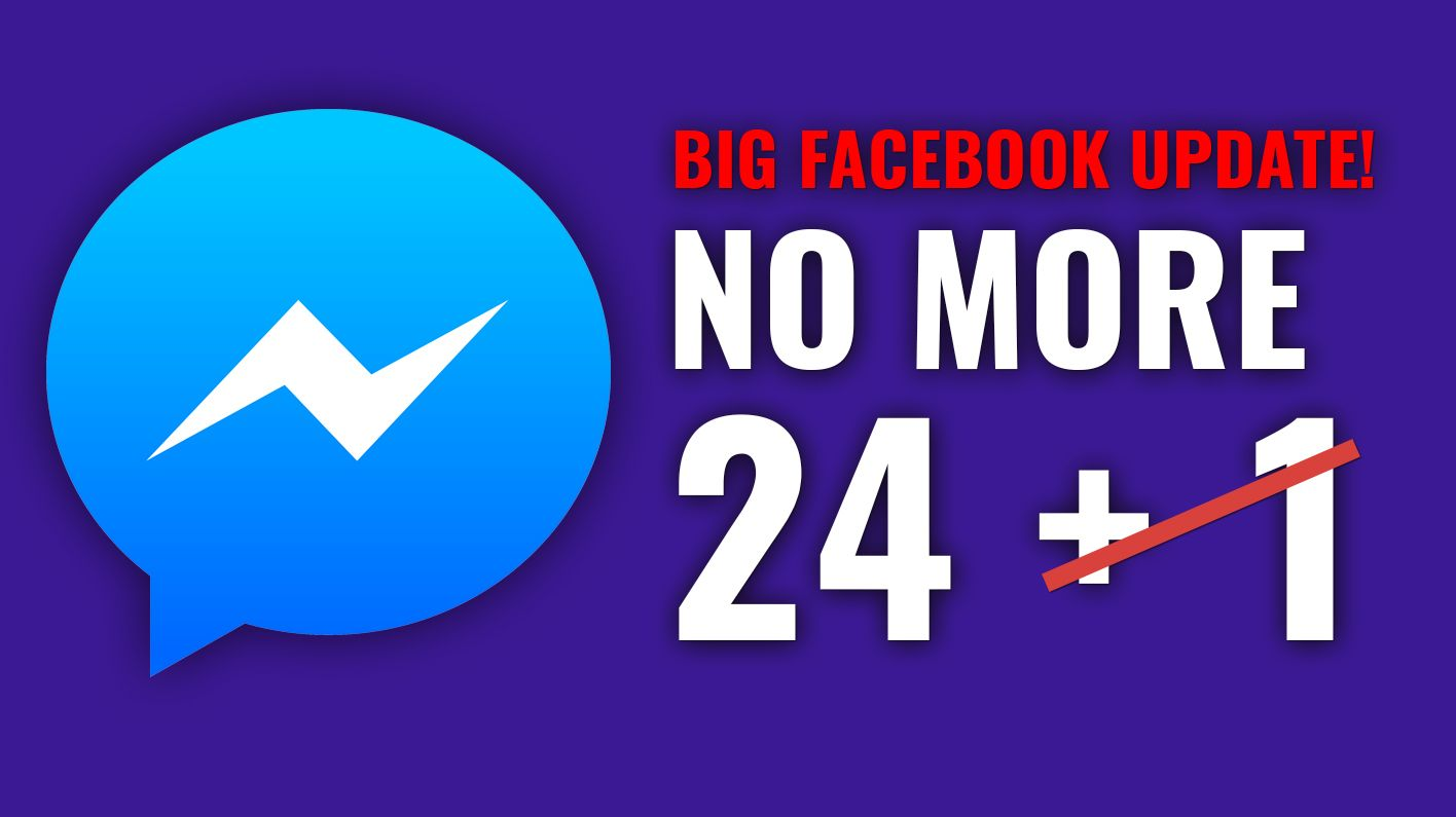 BIG FACEBOOK MESSENGER MARKETING UPDATE - No More 24+1