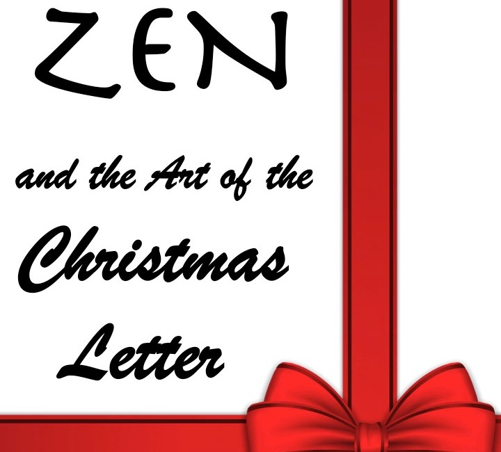 "Sign up to get updates on ""Zen and the Art of the Christmas Letter"""