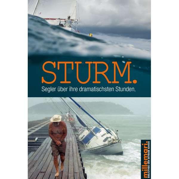 Das Buch: Sturm. Segler über ihre dramatischsten Stunden.