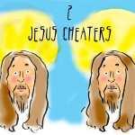 Jesus Cheaters