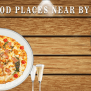 Buy Food Places Near By Me Food Drink And Travel For