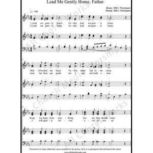 Lead Me Gently Home Father Sheet Music (SATB) Make unlimited copies of sheet music and the practice music.