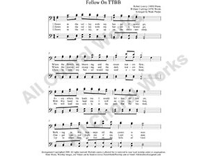 Follow On Male Choir Sheet Music TTBB 4-part Make unlimited copies of sheet music and the practice music.