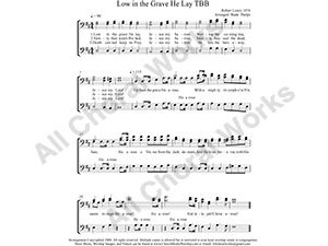 Low In The Grave He Lay Male Choir Sheet Music TBB 3-part Make unlimited copies of sheet music and the practice music.