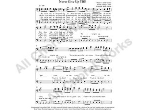 Never Give up Male Choir Sheet Music TBB 3-part Make unlimited copies of sheet music and the practice music.