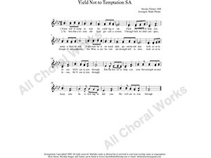 Yield Not To Temptation Female Choir Sheet Music SA 2-part Make unlimited copies of sheet music and the practice music.