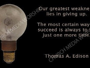 Thomas Edison quote V1 Christian Worship Image. High quality worship images for use to spread the Gospel and enhance the worship experience.