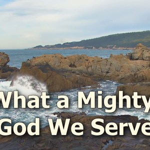 What a mighty God We Serve Singalong Christian Video HD With perfectly timed Lyrics. Easy to follow and sing Video & Audio to enhance the Worship experience