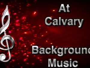 At Calvary Christian Background Music with multi verse tracks and versions. Enhance your worship experience Services or prayer meetings.