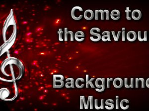 Come to the Saviour Christian Background Music with multi verse tracks and versions. Enhance your worship experience Services or prayer meetings.