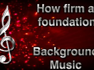 How firm a foundation Christian Background Music with multi verse tracks and versions. Enhance your worship experience Services or prayer meetings.