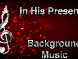 In His Presence Christian Background Music with multi verse tracks and versions. Enhance your worship experience Services or prayer meetings.