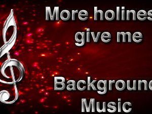 More holiness give me Christian Background Music with multi verse tracks and versions. Enhance your worship experience Services or prayer meetings.