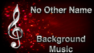 No Other Name Christian Background Music with multi verse tracks and versions. Enhance your worship experience Services or prayer meetings.