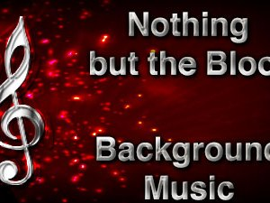 Nothing but the Blood Christian Background Music with multi verse tracks and versions. Enhance your worship experience Services or prayer meetings.