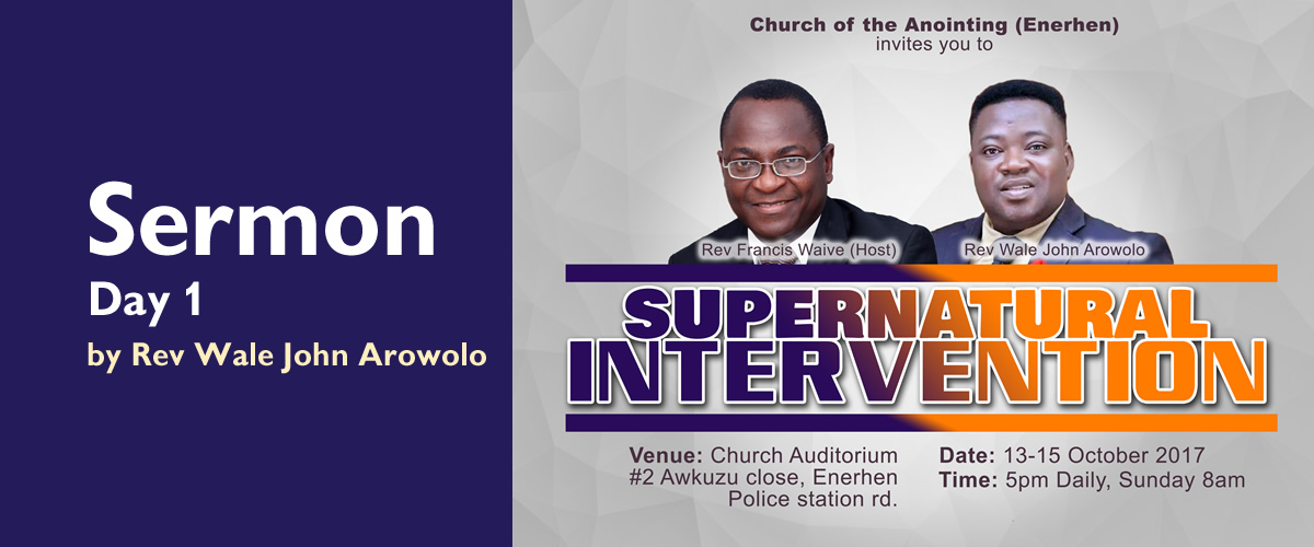 Supernatural Intervention By Rev Wale John Arowolo