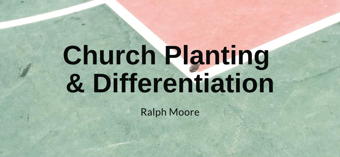 Church Planting & Differentiation