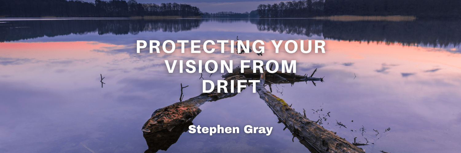Protecting Your Vision From Drift