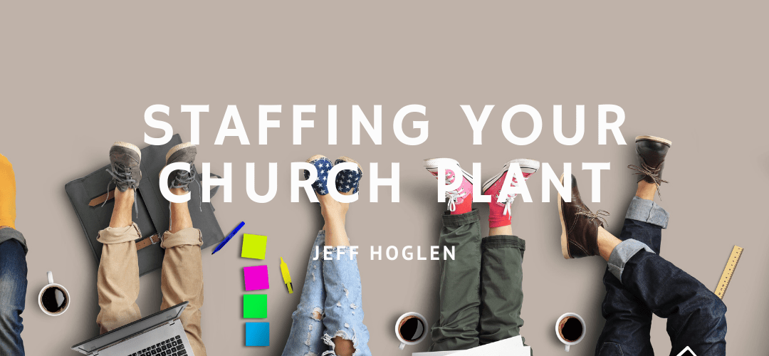Staffing Your Church Plant