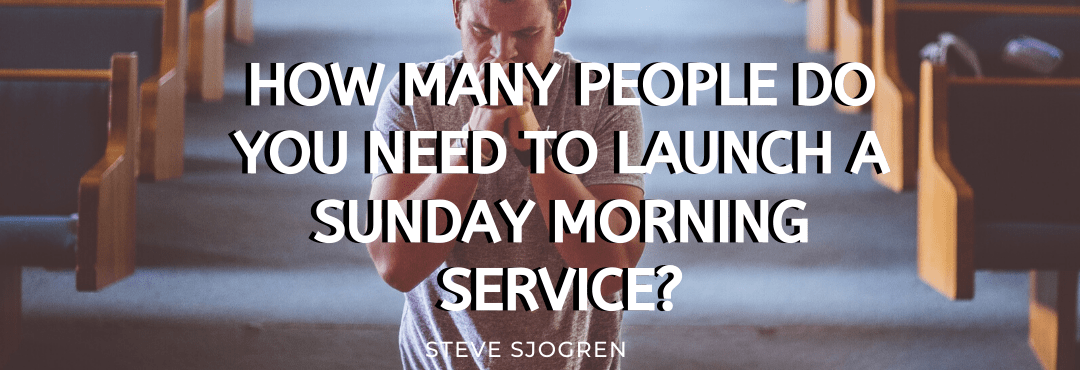 How many people do you need to launch a Sunday Service?