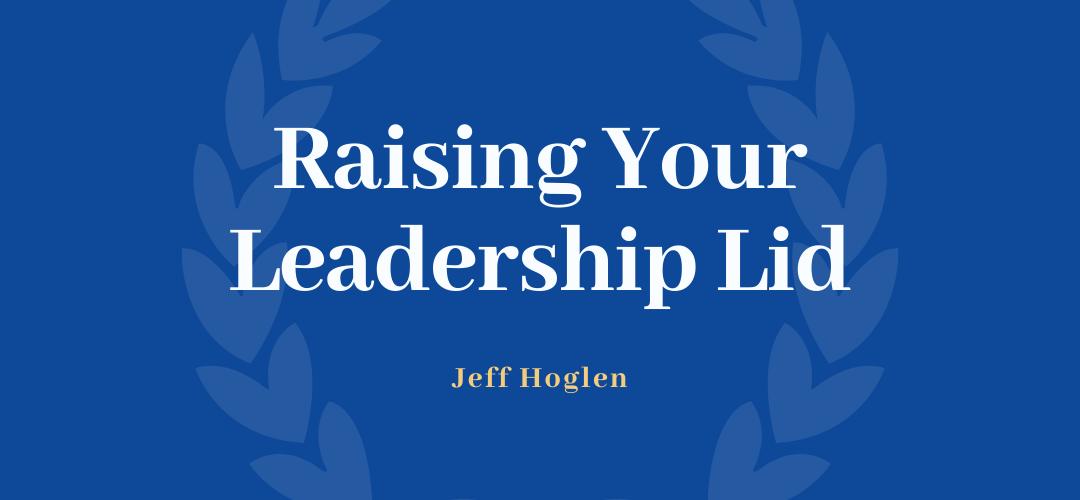 Raising Your Leadership Lid