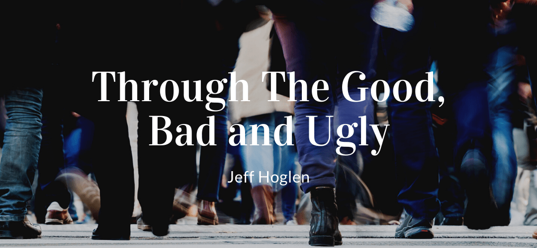 Through The Good, Bad and Ugly