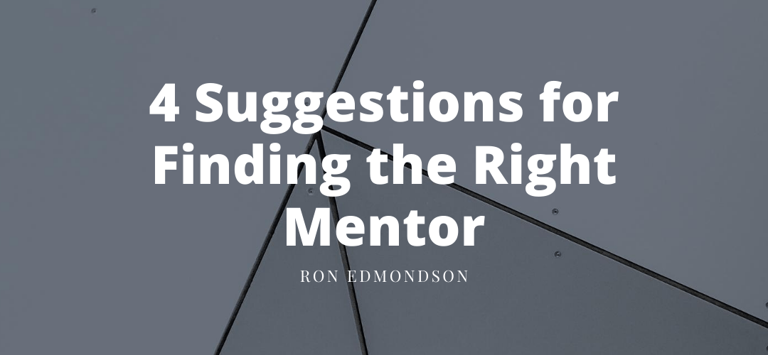 4 Suggestions for Finding the Right Mentor