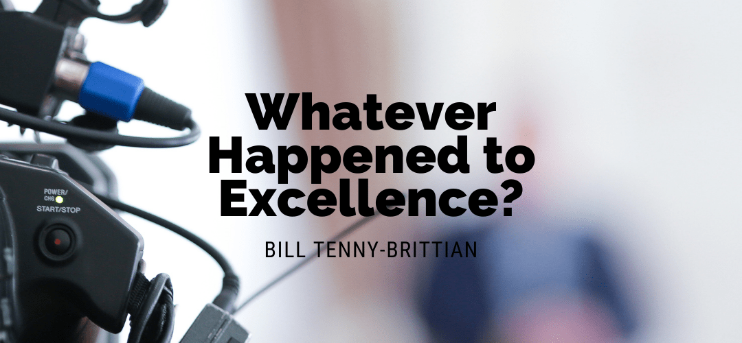 Whatever Happened to Excellence