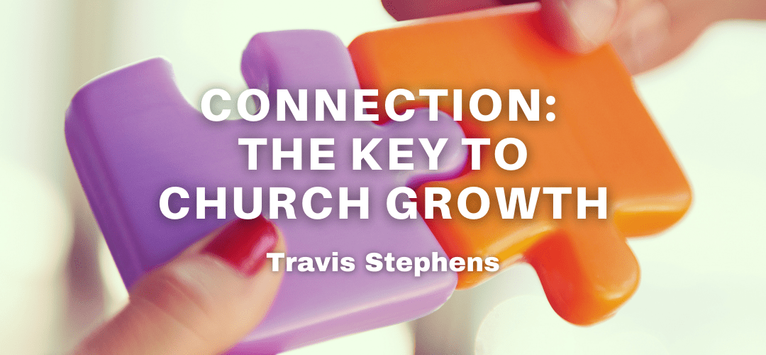 Connection: The Key to Church Growth