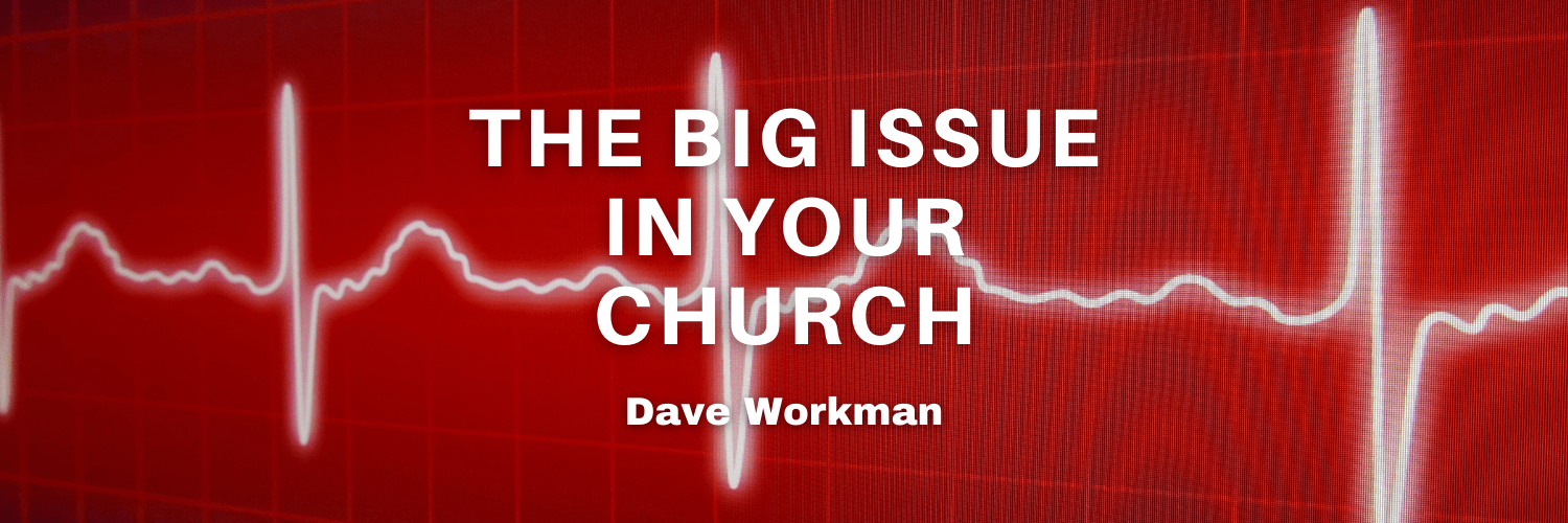 The Big Issue in Your Church