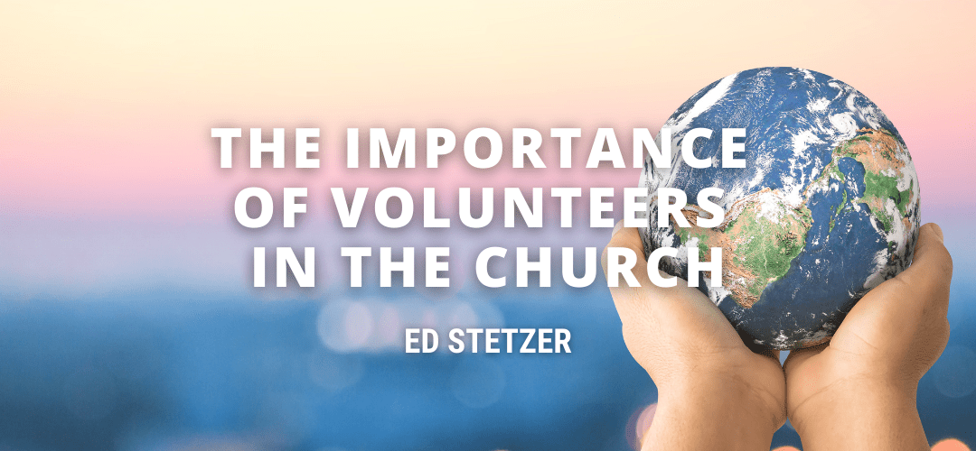 The Importance of Volunteers in the Church