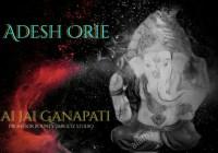 Adesh Orie - Jai jai Ganapati