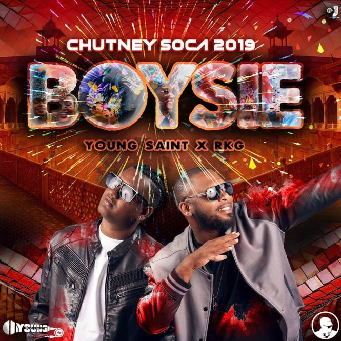 Boysie By Young Saint & Rkg (2019 Chutney Soca)