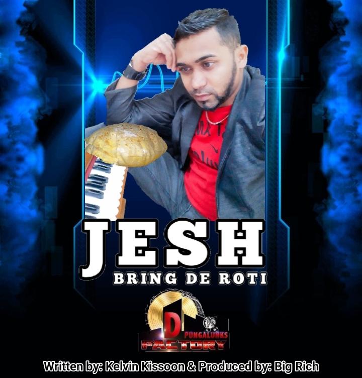 Bring De Roti By Jesh Written By Kelvin Kissoon & Produced By Big Rich