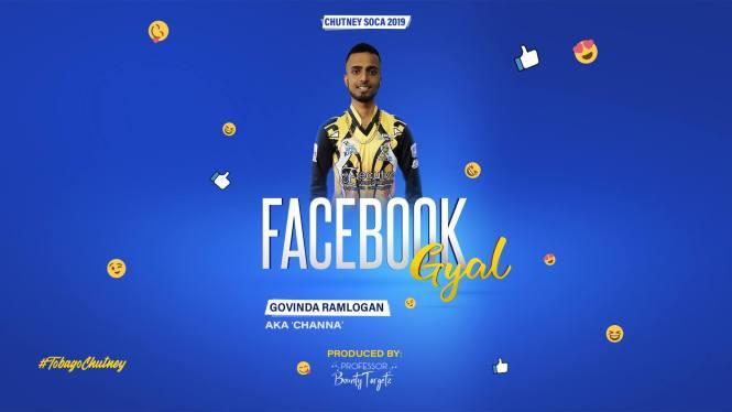 Facebook Gyal By Govinda Ramlogan Aka Channa (2019 Tobago Chutney Soca)