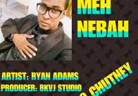 Meh Neighbor By Ryan Adams (2019 Chutney Soca)