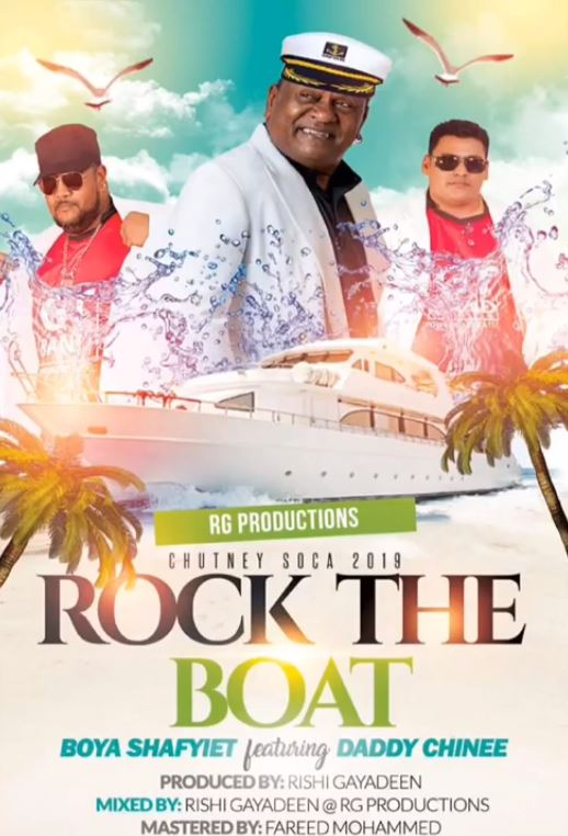 Rock The Boat By Boya Shafyiet Ft Daddy Chinee (2019 Chutney Soca)