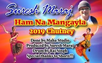 Suresh Maraj Hum Na Mangela