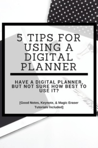 Ipad, pen, notebook with text overlay: Top 5 Tips for Using a Digital Planner (Good Notes Tutorials Included)