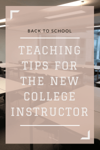 Back-to-School: Teaching Tips for the New College Instructor