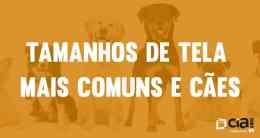 Métrica inusitada para o tamanho de telas: as raças de cães