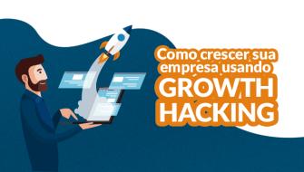 Conheça o Growth Hacking e saiba como ele pode ajudar a sua empresa