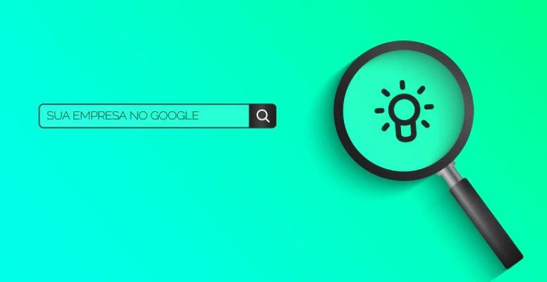 Como fazer com que minha empresa apareça no Google?