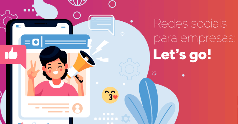 Redes sociais para empresas: let's go!
