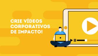 Dicas para a criação de vídeos corporativos de impacto