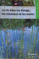La vie dans les étangs, les ruisseaux et les mares